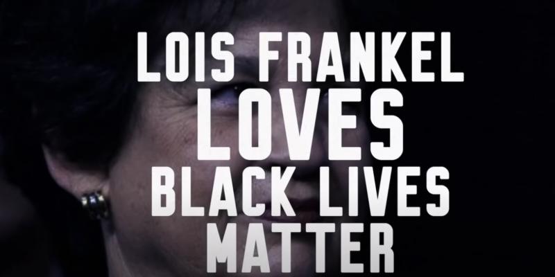 """Meshuggah! Frankel supports ban of Loomer's """"Lois Frankel loves Black Lives Matter"""" ad"""