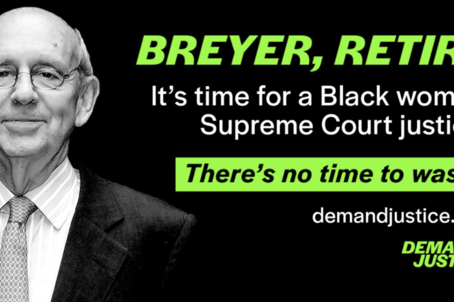 Progressives Call on Liberal Supreme Court Justice Breyer To Quit